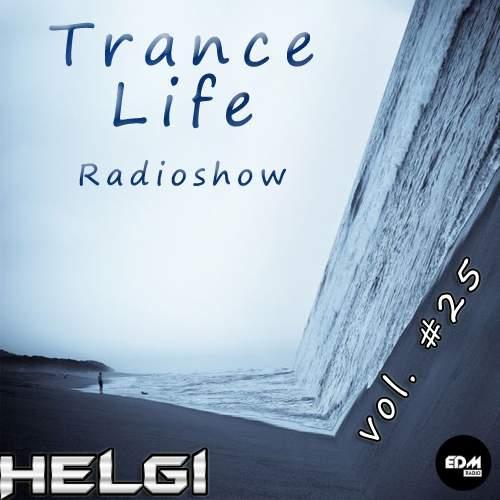 Helgi - Trance Life Radioshow #25