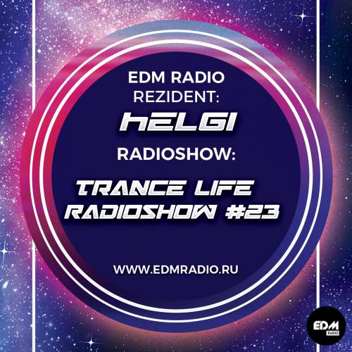 Helgi - Trance Life Radioshow #23