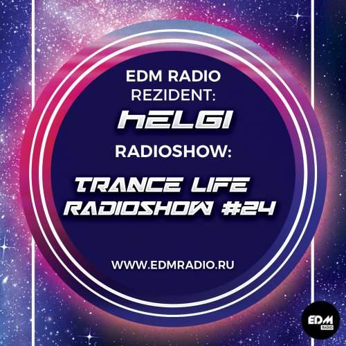 Helgi - Trance Life Radioshow #24