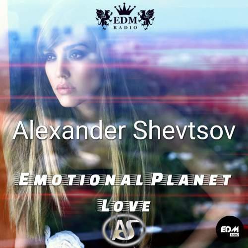 Alexander Shevtsov - Emotional Planet Love #061