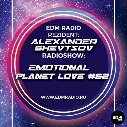 Alexander Shevtsov - Emotional Planet Love #062
