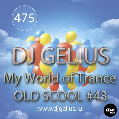 DJ GELIUS - My World of Trance #475 OLD SCHOOL #43 (12.11.2017) MWOT 475