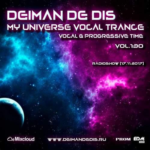 Deiman de Dis - My Universe Vocal Trance #130