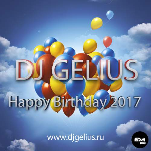 DJ GELIUS & Airdigital - Happy Birthday 2017 (22.11.2017)