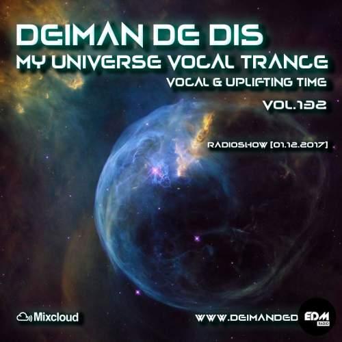 Deiman de Dis - My Universe Vocal Trance #132