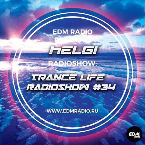 Helgi - Trance Life Radioshow #34
