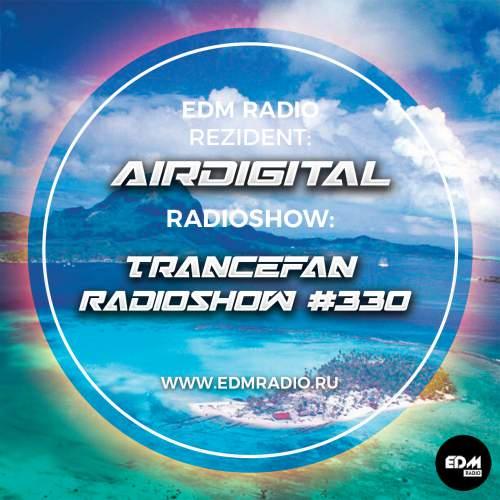Airdigital - Trancefan Radioshow #330