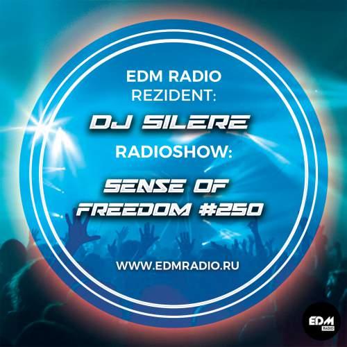 DJ Silere - Sense Of Freedom #250 Special Vocal Mix 2 Hour