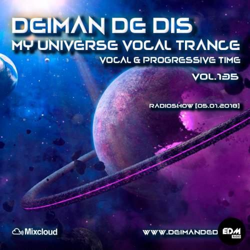 Deiman de Dis - My Universe Vocal Trance #135