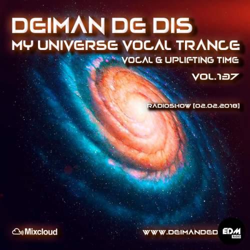 Deiman de Dis - My Universe Vocal Trance #137