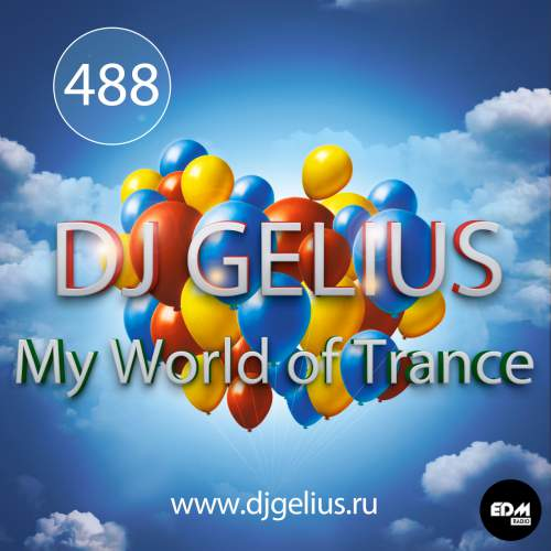 DJ GELIUS - My World of Trance #488 (11.02.2018) MWOT 488