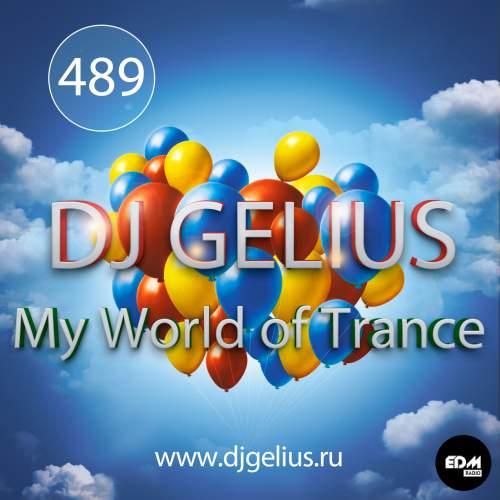 DJ GELIUS - My World of Trance #489 (18.02.2018) MWOT 489