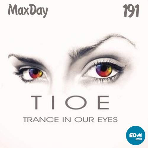 MaxDay - Trance In Our Eyes 191