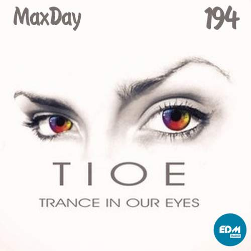 MaxDay - Trance In Our Eyes 194