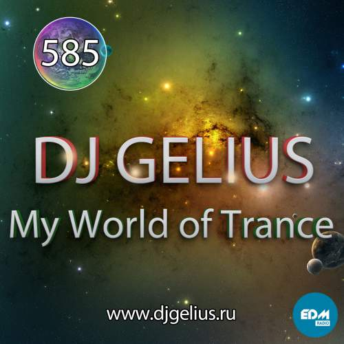 DJ GELIUS - My World of Trance 585