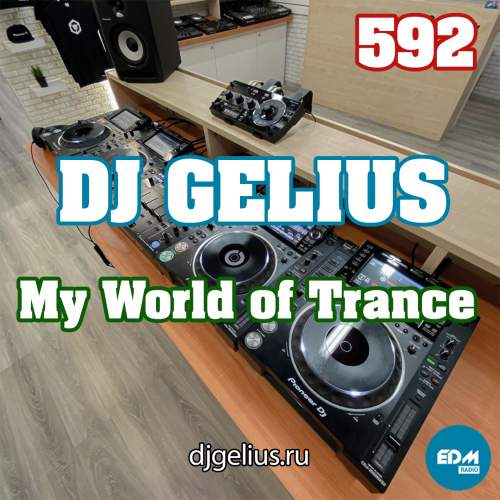 DJ GELIUS - My World of Trance 592