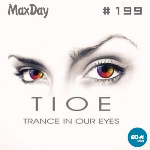 MaxDay - Trance In Our Eyes 199